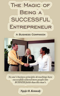 The Magic of Being a Successful Entrepreneur by Ngoje O. Kennedy image