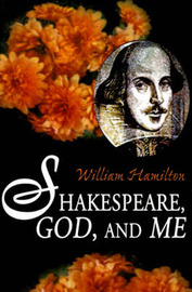 Shakespeare God and Me by William Hamilton image