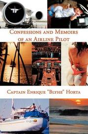 "Confessions and Memoirs of an Airline Pilot by Captain Enrique ""Blyhe"" Horta image"