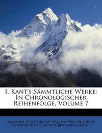 I. Kant's Sammtliche Werke: In Chronologischer Reihenfolge, Volume 7 by Gustav Hartenstein