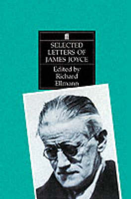 Selected Letters of James Joyce by Richard Ellmann