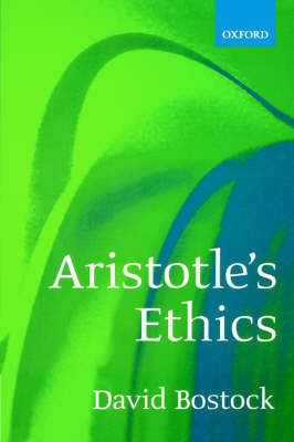 Aristotle's Ethics by David Bostock