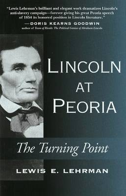 Lincoln at Peoria by Lewis E. Lehrman