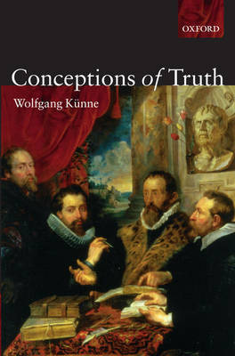 Conceptions of Truth by Wolfgang Kunne image