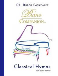 Classical Hymns for Solo Piano by Ruben Gonzalez