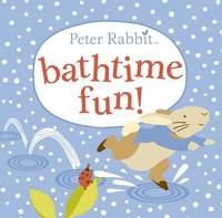 Peter Rabbit Bathtime Fun by Beatrix Potter