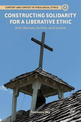 Constructing Solidarity for a Liberative Ethic by T. Day