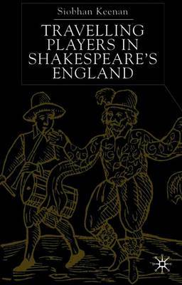 Travelling Players in Shakespeare's England by Siobhan Keenan image