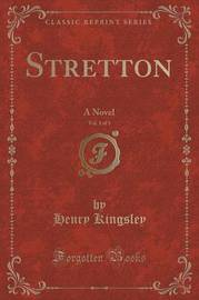Stretton, Vol. 1 of 3 by Henry Kingsley