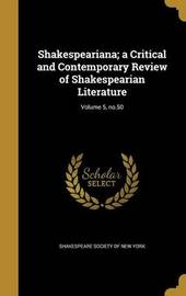 Shakespeariana; A Critical and Contemporary Review of Shakespearian Literature; Volume 5, No.50 image