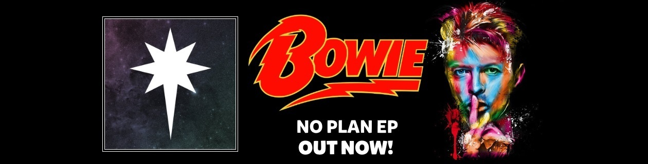 David Bowie's 'No Plan EP' is Out Now!