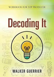 Decoding It by Walker Guerrier