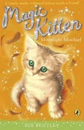Magic Kitten: Moonlight Mischief by Sue Bentley image
