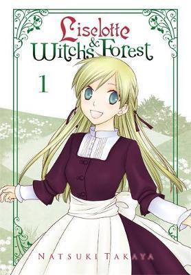 Liselotte & Witch's Forest, Vol. 1 by Natsuki Takaya image
