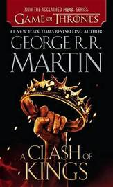 A Clash of Kings (HBO Tie-In Edition) (A Song of Ice and Fire #2) by George R.R. Martin