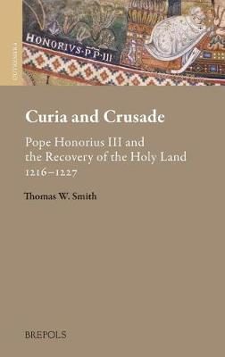Curia and Crusade by Thomas W Smith image