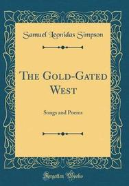 The Gold-Gated West by Samuel Leonidas Simpson image