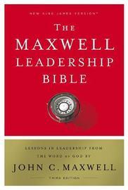 NKJV, Maxwell Leadership Bible, Third Edition, Hardcover, Comfort Print by John C. Maxwell