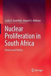 Nuclear Proliferation in South Africa by Lucky E. Asuelime