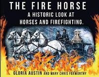 The Fire Horse by Gloria a Austin image