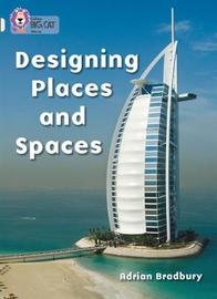 Designing Places and Spaces by Adrian Bradbury