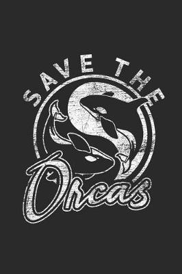 Save The Orcas by Orca Publishing