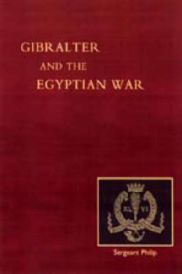 Reminiscences of Gibraltar, Egypt and the Egyptian War, 1882 (from the Ranks) by John Philip image