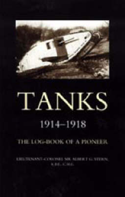 Tanks 1914-1918 the Log-book of a Pioneer by Albert G. Stern image