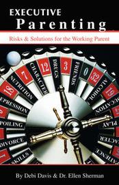 Executive Parenting by Debi Davis image