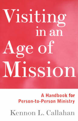 Visiting in an Age of Mission by Kennon L. Callahan image