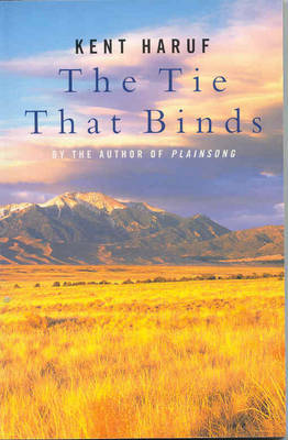 The Tie That Binds by Kent Haruf image