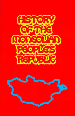 History of the Mongolian People's Republic by USSR Academy of Sciences