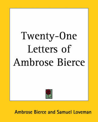 Twenty-One Letters of Ambrose Bierce by Ambrose Bierce