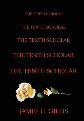 The Tenth Scholar by James Gillis image