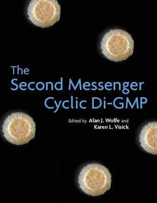 The Second Messenger Cyclic Di-GMP by Alan J. Wolfe image