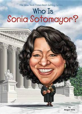 Who Is Sonia Sotomayor? by Megan Stine image