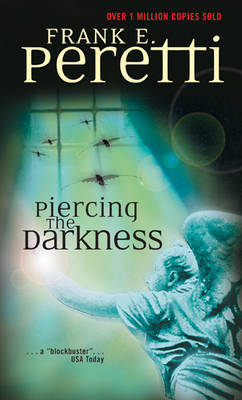 Piercing the Darkness by Frank E Peretti