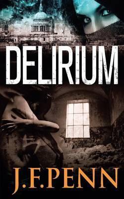 Delirium by J F Penn