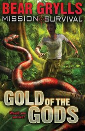 Mission: Gold of the Gods by Bear Grylls