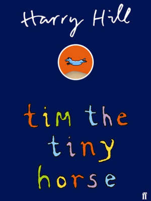Tim the Tiny Horse by Harry Hill image
