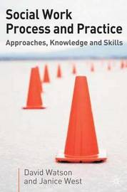 Social Work Process and Practice by David Watson