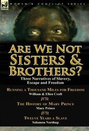 Are We Not Sisters & Brothers? by Ellen Craft