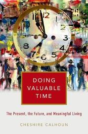 Doing Valuable Time by Cheshire Calhoun