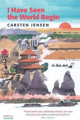 I Have Seen The World Begin by Carsten Jensen