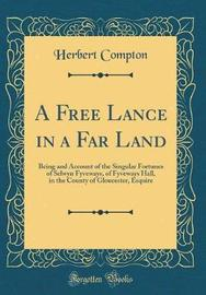 A Free Lance in a Far Land by Herbert Compton image