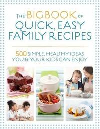The Big Book of Quick, Easy Family Recipes by Christine Bailey