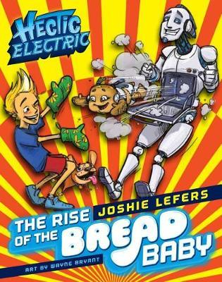 The Rise of the Bread Baby by Joshie Lefers