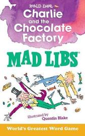 Charlie and the Chocolate Factory Mad Libs by Leigh Olsen image