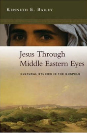 Jesus Through Middle Eastern Eyes by Kenneth Bailey image