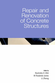 Repair and Renovation of Concrete Structures by Ravindra K. Dhir